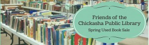 The Friends of the Chickasha Public Library Spring Used Book Sale
