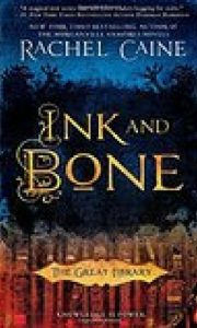 Ink and Bone By Rachel Caine, is the Youth Book Club book for November.
