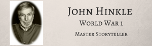 John Hinkle World War 1 Master Storyteller