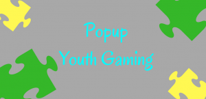 Youth pop-up gaming on March 17th.