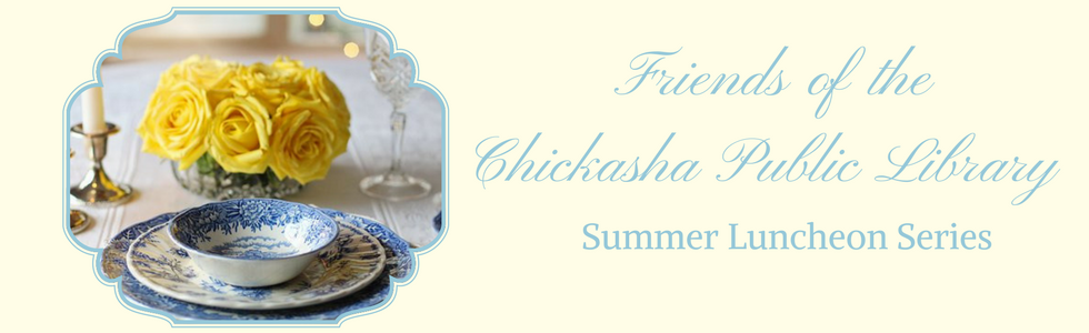 Friends of the Chickasha Public Library Summer Luncheons