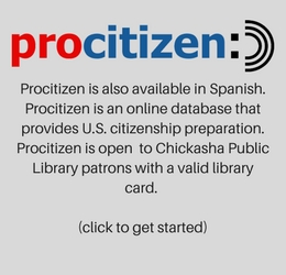 rocitizen is also available in Spanish. Procitizen is an online database that provides U.S. citizenship preparation. Procitizen is open to Chickasha Public Library patrons with a valid library card. (click to get started)