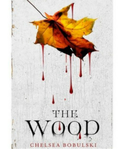 The Wood by Chelsea Bobulski
