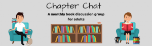 Chapter Chat is a monthly book club for adults. Click for details