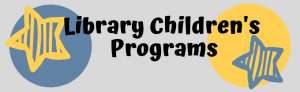 Colorful stars and cirles draw attention to the text which reads Library Children's Programs.