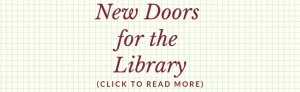 New Doors for the Library click to read.