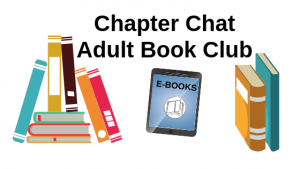 Text that says Chapter Chat Adult Book Club accompanied by a stack of books and a tablet for reading e-books.
