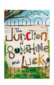 """The Junction of Sunshine and Lucky"" by Holly Schindler"