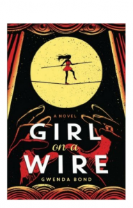 """Girl on a Wire"" by Gwenda Bond"