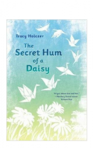 """The Secret Hum of a Daisy"" by Tracy Holczer"