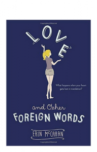 """Love and Other Foreign Words"" by Erin McCahan"