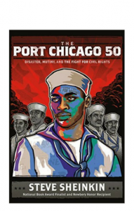 """Port Chicago 50: Disaster, Mutiny and the Fight for Civil Rights"" by Steve Sheinkin"