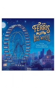"""Mr. Ferris and His Wheel"" by Kathryn GIbbs Davis"