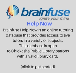 Brainfuse Help Now is an online tutoring database that provides access to live tutors in a variety of subjects. This database is open to Chickasha Public Library patrons with a valid library card. (click to get started)