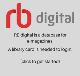 RB Digital is a database for e-magazines. A library card is needed to login.