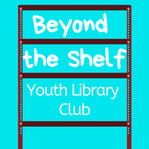 beyond the shelf youth Library club for tweens.
