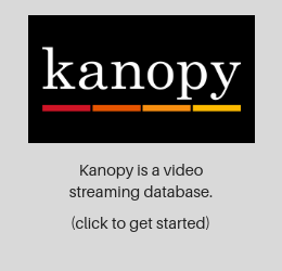 Click here to go to the Library's video streaming database Kanopy.