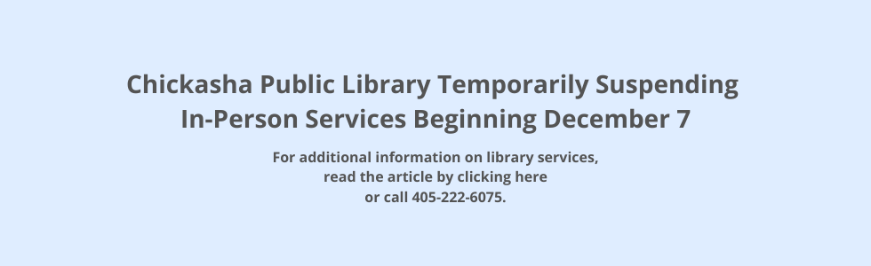 Chickasha Public Library closed for in-person services
