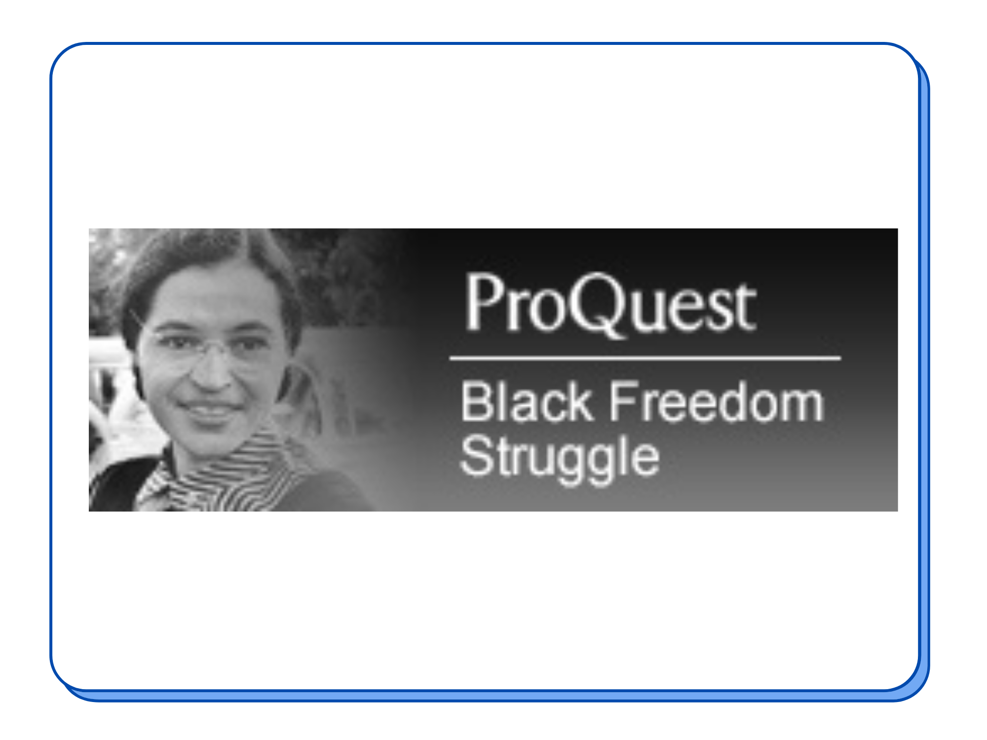Proquest Black Freedom Struggle. Picture of Rosa Parks