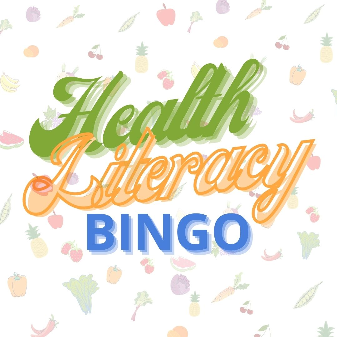Health Literacy Bingo is a fun way to add healthy eating and activities to your diet!